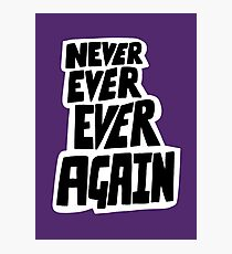 Never ever ever again Photographic Print