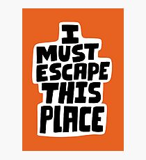 I must escape this place Photographic Print