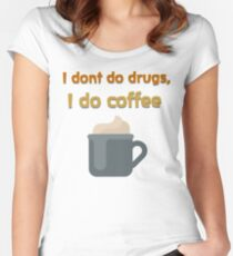 Dont do drugs, do coffee. Women's Fitted Scoop T-Shirt