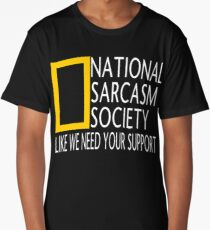 National Sarcasm Society Long T-Shirt