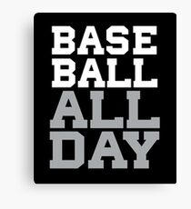Baseball All Day - Ball Player - 2017 Baseball Stuff Canvas Print