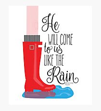 He Will Come To Us Like The Rain  Photographic Print