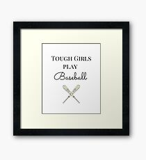 Tough Girls Play Baseball Framed Print