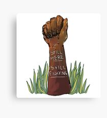 Still Here Still Fighting Canvas Print