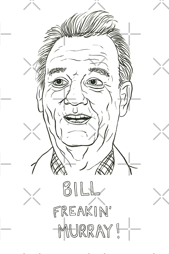 Bill Freakin' Murray! by KateMcDonough