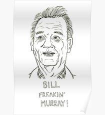 Bill Freakin' Murray! Poster