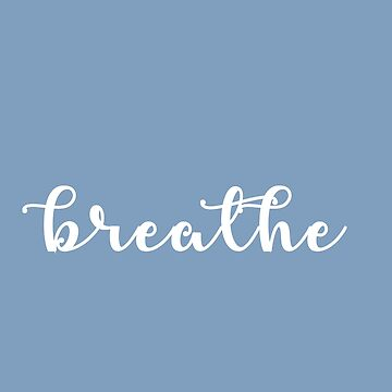 Breathe. Just breathe. by LarkLane