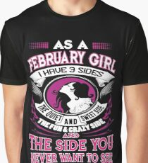 As A Februar Girl I Have 3 Sides The Quiet and Sweet T-shirt Graphic T-Shirt