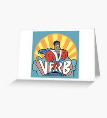 VERB : THAT WHAT'S HAPPENING Greeting Card