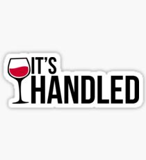 IT'S HANDLED Sticker