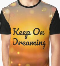 Keep On Dreaming Graphic T-Shirt