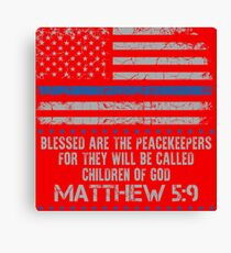 Blessed are The Peacekeepers, For They Will Be Called Children Of God ~ Matthew 5:9 Canvas Print