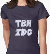 TBH IDC Womens Fitted T-Shirt