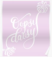 Oopsy Daisy White Text Hand Lettered Design Poster