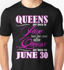 Queens Are Born On June 30 T-Shirt
