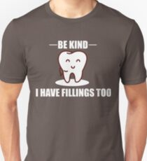 Be Kind I have Fillings Too Unisex T-Shirt