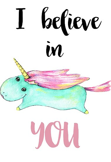 Unicorn Quote I Believe In You Posters By Pixelofart Redbubble