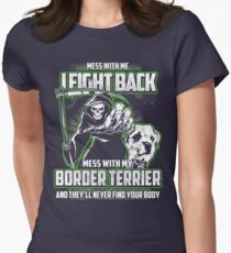 Border Terrier Don't mess with my Dog funny gift t-shirts Womens Fitted T-Shirt