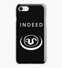 Indeed... iPhone Case/Skin