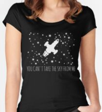 Burn the land, boil the sea, you can't take the sky from me.  Women's Fitted Scoop T-Shirt