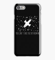 Burn the land, boil the sea, you can't take the sky from me.  iPhone Case/Skin