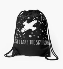 Burn the land, boil the sea, you can't take the sky from me.  Drawstring Bag