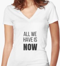 all we have is now Women's Fitted V-Neck T-Shirt