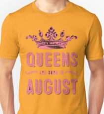 queens are born in august Unisex T-Shirt