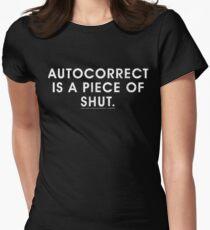 Autocorrect is a Piece of Shut Super Funny T Shirt T-Shirt
