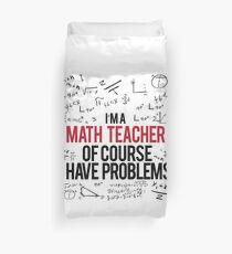 Math Teacher With Problems Duvet Cover