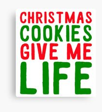 christmas cookies give me life Canvas Print