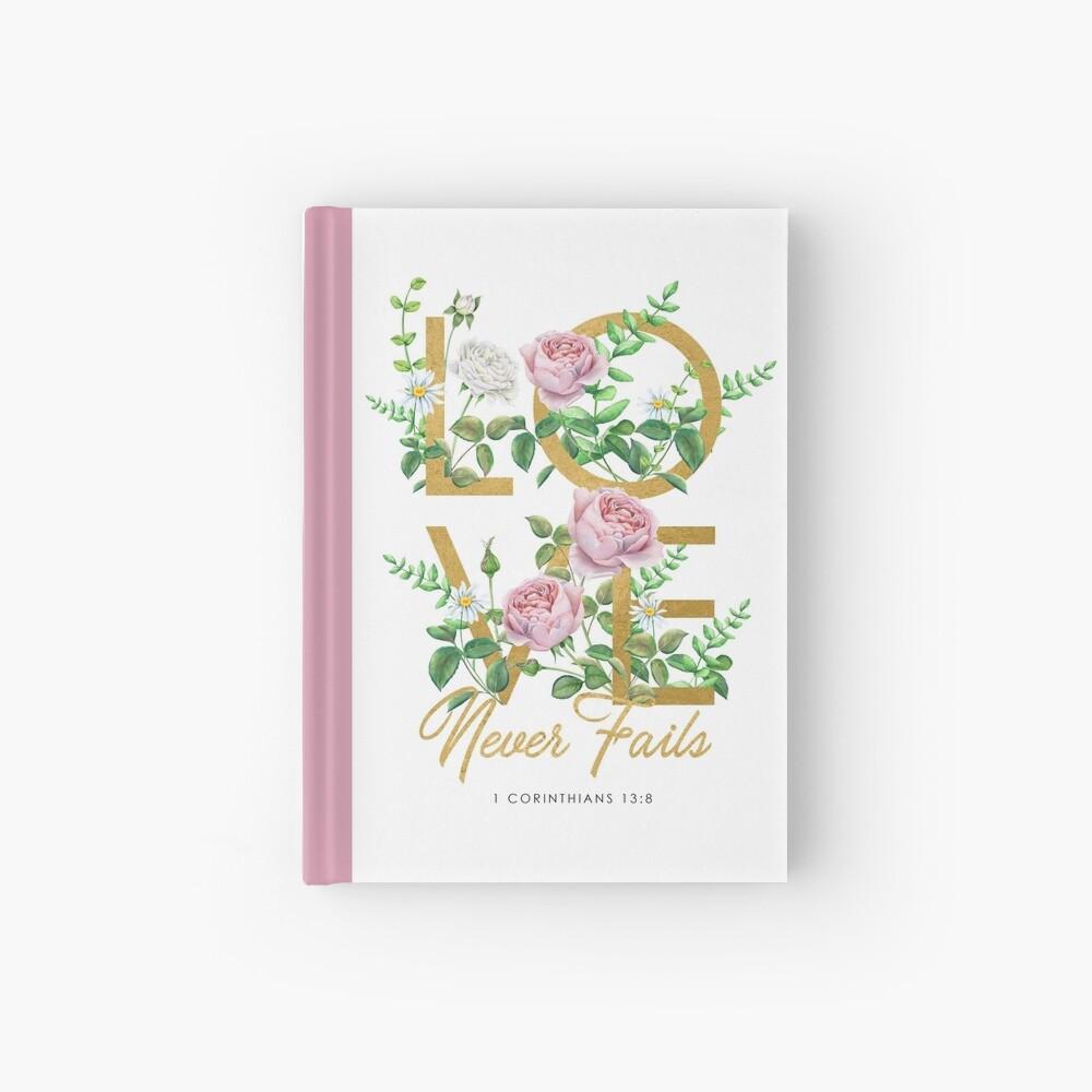 LOVE NEVER FAILS Hardcover Journal