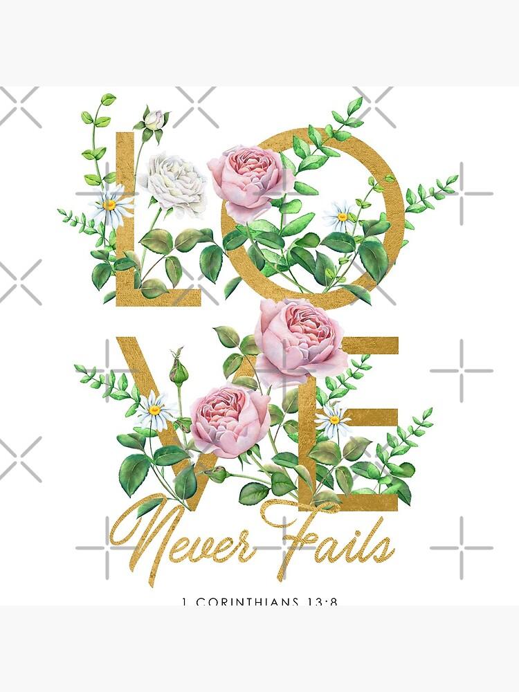LOVE NEVER FAILS by JenielsonDesign