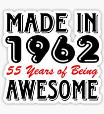 Made In 1962 55 Years of Being Awesome Sticker
