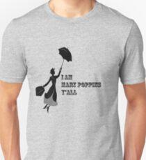 I am Mary Poppins y'all Unisex T-Shirt