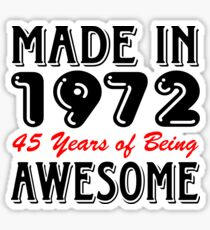 Made In 1972 45 Years of Being Awesome Sticker