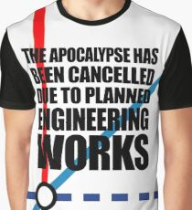 The Apocalypse Has Been Cancelled Due To Planned Engineering Works Graphic T-Shirt