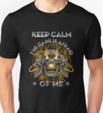 Keep Calm The Dark Is Afraid Of Me Unisex T-Shirt