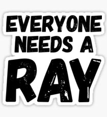 Everyone needs a Ray Sticker