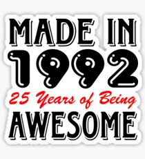 Made In 1992 25 Years of Being Awesome  Sticker