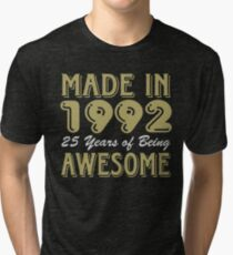 Made In 1992 25 Years of Being Awesome Tri-blend T-Shirt