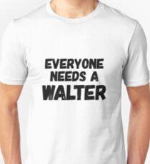 Everyone needs a Walter Unisex T-Shirt