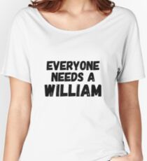 Everyone needs a William Women's Relaxed Fit T-Shirt
