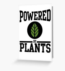 Powered by Plants Greeting Card