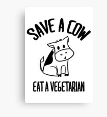Save a cow, eat a vegetarian Canvas Print