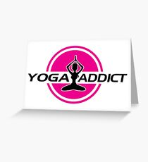Yoga addict Greeting Card