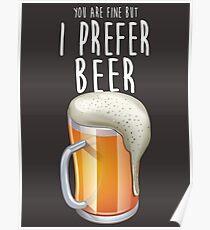 I prefer Beer Poster