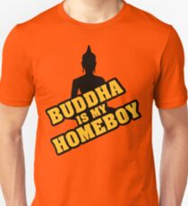 Buddha is my homeboy T-Shirt
