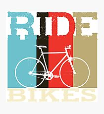 Ride Bikes Photographic Print