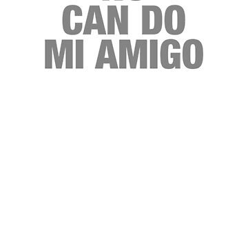 No Can Do Mi Amigo by plushpop